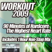 Workout 2009 - The Ultra Hard Dance and Hardcore Pumping Cardio Fitness Gym Work Out Mix to Help Shape Up
