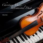 Christian Music - Instrumental Duet - Viktor Dick