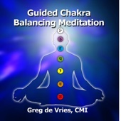 Guided Chakra Balancing Meditation - Greg de Vries, The Meditation Coach