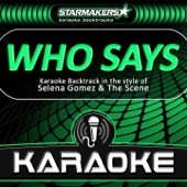 Who Says (Karaoke Backtrack in the Style of Selena Gomez & The Scene)
