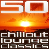 50 Chillout Lounge Classics, Vol. 1 - Various Artists