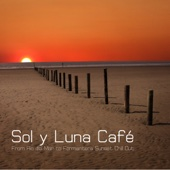 Sol y Luna Café - From Rio del Mar to Formentera Sunset Chill Out Lounge