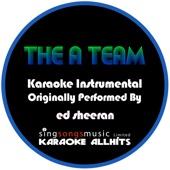 The A-Team (Originally Performed By Ed Sheeran) [Karaoke Instrumental Version] - Karaoke All Hits