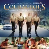 Courageous (Original Motion Picture Soundtrack)