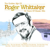 The Golden Age of Roger Whittaker - 50 Years of Classic Hits