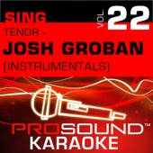 Sing Tenor - Josh Groban, Vol. 22 (Karaoke Performance Tracks)