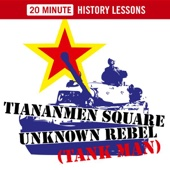 Tiananmen Square: Unknown Rebel (Tank Man) - 20 Minute History Lessons