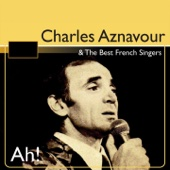 Charles Aznavour & the Best French Singers