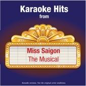 Karaoke Hits from - Miss Saigon - The Musical