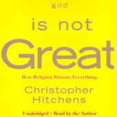 God Is Not Great: How Religion Poisons Everything (Unabridged) - Christopher Hitchens Cover Art