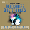 The Hitchhiker's Guide to the Galaxy: The Secondary Phase (Dramatised) (Unabridged) - Douglas Adams