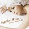 Together When... - Ayumi Hamasaki