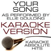 Your Song (As Performed By Ellie Goulding) Karaoke Version - Karaoke Absolute Hits