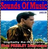 Sounds Of Music pres. Elvis Presley Interviews (Digitally Re-Mastered)