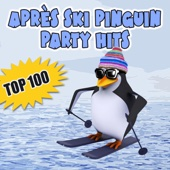 Après Ski Pinguin Party Hits - Top 100