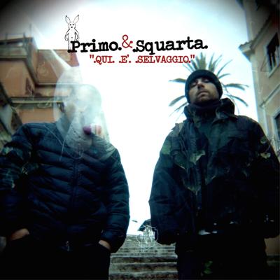 Primo & Squarta Qui è selvaggio Album Cover