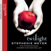 Twilight: Twilight Series, Book 1 (Unabridged) - Stephenie Meyer