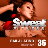 iSweat Fitness Music Vol. 36: Baila Latino (145 BPM For Running, Walking, Elliptical, Treadmill, Aerobics, Workouts)