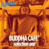 Dj Dharma Presents Buddha Café, Selection 1