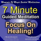 7 Minute Guided Meditation - Focus On Healing and discover your natural ability to heal and feel good