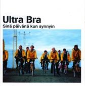 Sinä päivänä kun synnyin, Vol. 1 - Ultra Bra