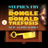 The Dongle of Donald Trefusis: Episode 1