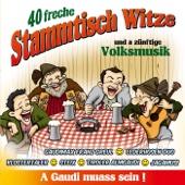 40 freche Stammtisch Witze und a zünftige Volksmusik