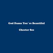 God Damn You're Beautiful