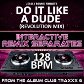 Do It Like A Dude (Jessi J Remix Tribute)(128 BPM Interactive Remix Separates) cover art