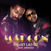 Freaky Like Me (feat. Ameerah) [Main Mix] - Madcon