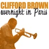 You're a lucky guy - Clifford Brown