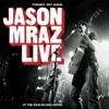 Tonight, Not Again - Jason Mraz Live at the Eagles Ballroom, Jason Mraz
