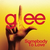 Somebody to Love (Glee Cast Version) - Single