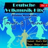 Deutsche Volksmusik Hits - Zeitlose Musik zum Tanzen & Träumen, Vol. 2 (Foxtrott, Rock'n Roll, Tango, Walzer & mehr)
