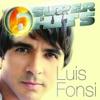 6 Super Hits: Luis Fonsi - EP, Luis Fonsi