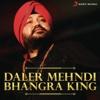 Daler Mehndi - Bhangra King