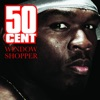 50 Cent - Window Shopper