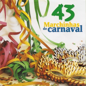 43 Marchinhas de Carnaval – Banda Carnavalesca Brasileira