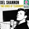 Two Kinds of Teardrops (Remastered) - Single, Del Shannon
