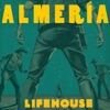 Almeria, Lifehouse