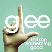 Tell Me Something Good (Glee Cast Version) - Single