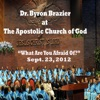 What Are You Afraid Of (feat. Pastor Byron Brazier), Apostolic Church of God, Pastor Byron Brazier & Sanctuary Choir