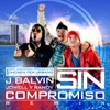 Sin Compromiso (feat. Jowell y Randy) - Single, J Balvin