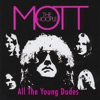 All the Young Dudes - Single, Mott the Hoople