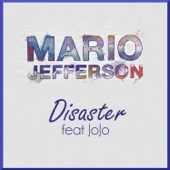 Disaster (feat. Jojo) - Mario Jefferson