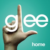 Home (Glee Cast Version) [feat. Kristin Chenoweth] - Single