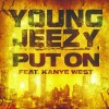 Put On (feat. Kanye West) - Single, Young Jeezy