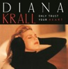 I've Got The World On A String - Diana Krall