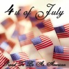 4th of July (Proud To Be An American)