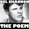 The Poem, Del Shannon
